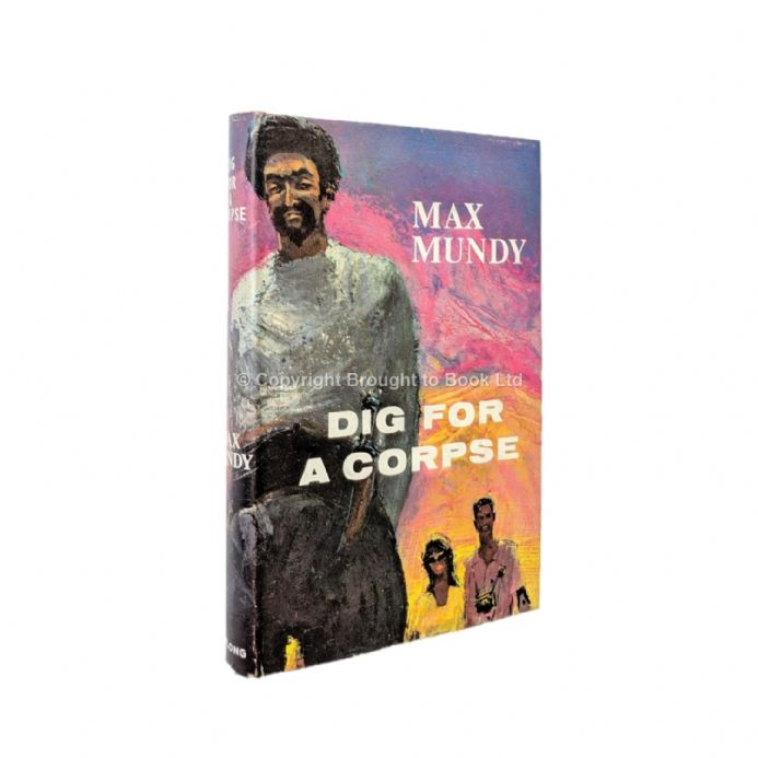 Dig For A Corpse by Max Mundy First Edition John Long 1962